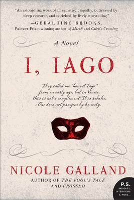 I, Iago A Novel by Nicole Galland