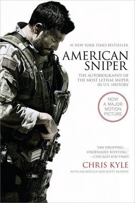 American Sniper [Movie Tie-In Edition] The Autobiography of the Most Lethal Sniper in U.S. Military History by Chris Kyle, Scott McEwen, Jim DeFelice