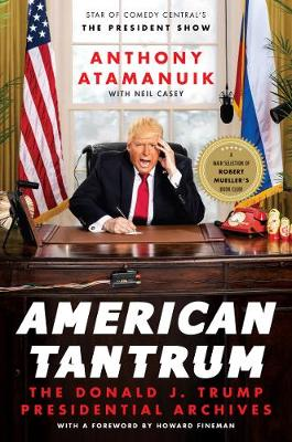 American Tantrum The Donald J. Trump Presidential Archives