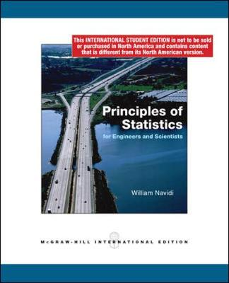 Principles of Statistics for Engineers and Scientists by William C. Navidi