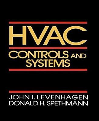 HVAC Controls and Systems by John I. Levenhagen, Donald H. Spethmann