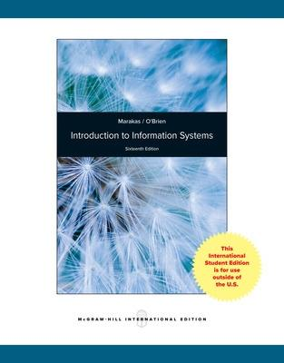 Introduction to Information Systems, Loose Leaf by George M. Marakas, James A. O'Brien