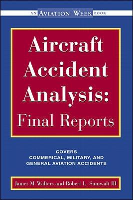 Aircraft Accident Analysis: Final Reports by Jim Walters, Robert Sumwalt
