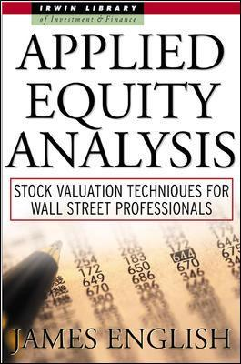 Applied Equity Analysis: Stock Valuation Techniques for Wall Street Professionals by James English