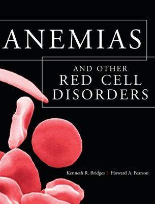 Anemias and Other Red Cell Disorders by Kenneth Bridges, Howard A. Pearson