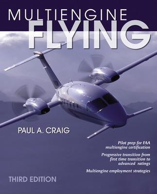 Multi-Engine Flying by Paul A. Craig