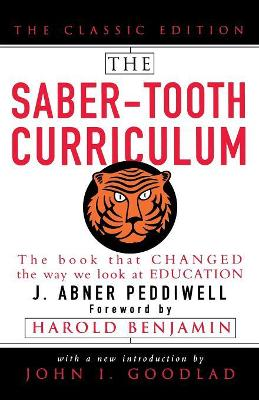 The Saber-Tooth Curriculum, Classic Edition by Abner J. Peddiwell