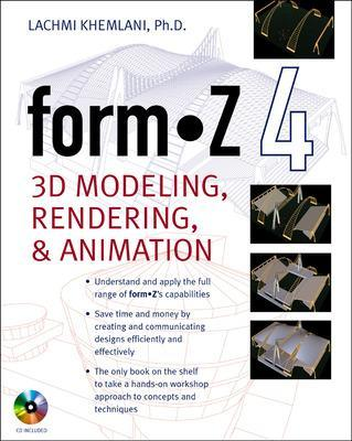 formZ 4.0 3D Modeling, Rendering, and Animation by Lachmi Khemlani