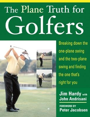 The Plane Truth For Golfers by Jim Hardy, John Andrisani