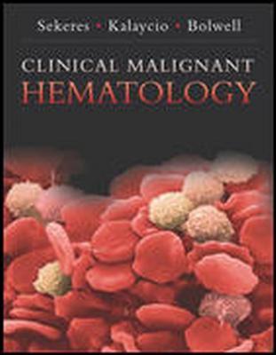 Clinical Neoplastic Hematology by Mikkael A. Sekeres, Matt Kalacyio, Brian J. Bolwell