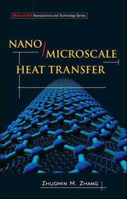 Nano/Microscale Heat Transfer by Zhuomin M. Zhang