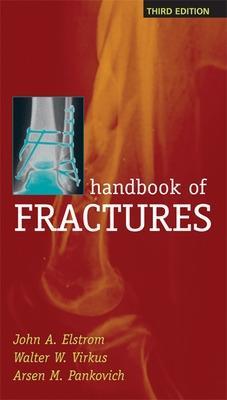Handbook of Fractures by John A. Elstrom, Walter Virkus, Arsen M. Pankovich