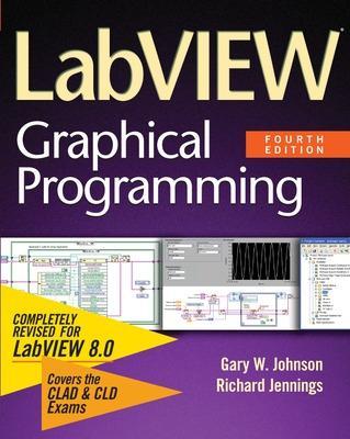 LabVIEW Graphical Programming by Gary W. Johnson, Richard Jennings