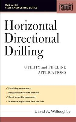 Horizontal Directional Drilling (HDD) Utility and Pipeline Applications by David Willoughby