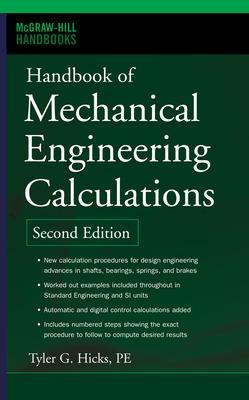Handbook of Mechanical Engineering Calculations, Second Edition by Tyler G. Hicks
