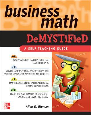 Business Math Demystified by Allan G. Bluman