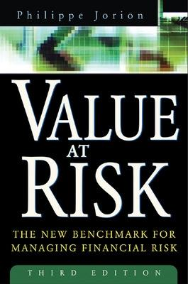 Value at Risk, 3rd Ed. The New Benchmark for Managing Financial Risk by Philippe Jorion
