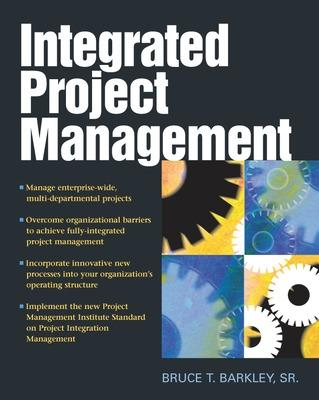 Integrated Project Management by Bruce T. Barkley