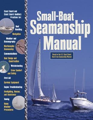 Small-Boat Seamanship Manual by Richard N Aarons
