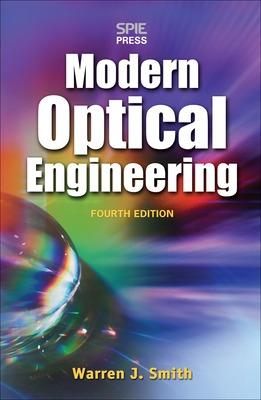 Modern Optical Engineering, 4th Ed. by Warren J. Smith