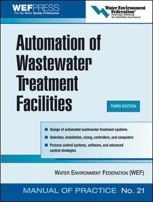 Automation of Wastewater Treatment Facilities - MOP 21 by Water Environment Federation