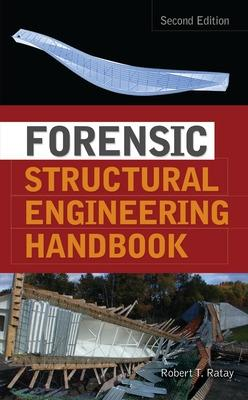 Forensic Structural Engineering Handbook by Robert T. Ratay