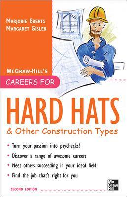 Careers for Hard Hats and Other Construction Types, 2nd Ed. by Margaret Gisler