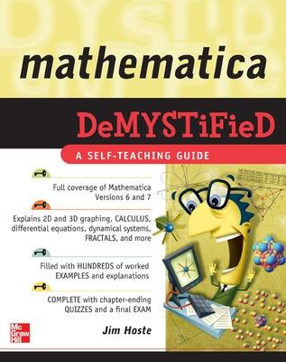 Mathematica DeMYSTiFied by Jim Hoste