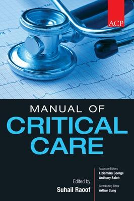 ACP Manual of Critical Care by Suhail Raoof, Liziamma George, Anthony Saleh, Arthur Sung