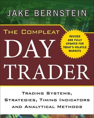 The Compleat Day Trader by Jake Bernstein