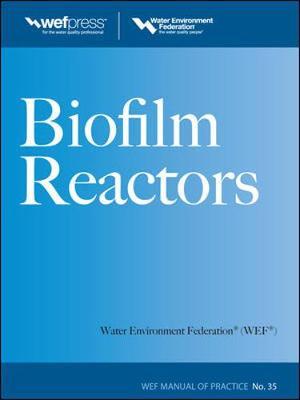 Biofilm Reactors Biofilm Reactors WEF MOP 35 Manual of Practice by Water Environment Federation