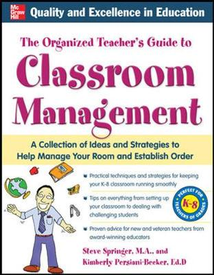 The Organized Teacher's Guide to Classroom Management with CD-ROM by Kimberly Persiani, Steve Springer