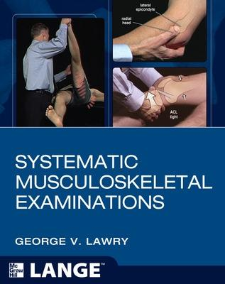Systematic Musculoskeletal Examinations by George V. Lawry, University of Iowa Research Foundation