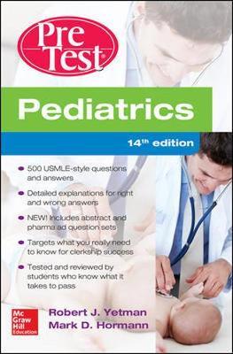 Pediatrics PreTest Self-Assessment And Review by Robert J. Yetman, Mark D. Hormann