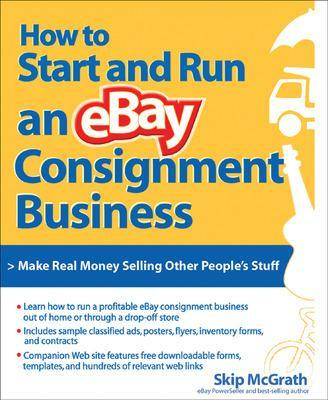 How to Start and Run an eBay Consignment Business by Skip McGrath