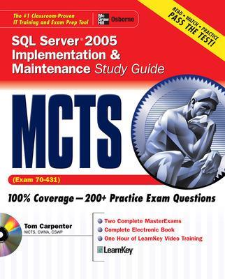 MCDBA SQL Server 2005 MCTS SQL Server 2005 Implementation & Maintenance Study Guide (Exam 70-431) Exam 70-431 by Chris McCain, Tom Carpenter