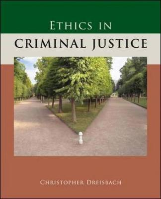 Ethics in Criminal Justice by Christopher Dreisbach