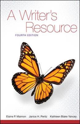 A Writer's Resource Student Edition by Elaine P. Maimon, Janice Peritz, Kathleen Blake Yancey