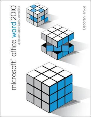 Microsoft Office Word 2010: A Lesson Approach, Complete by Deborah Hinkle