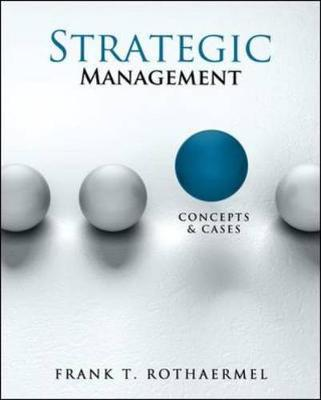 Strategic Management: Concepts And Cases by Frank T. Rothaermel
