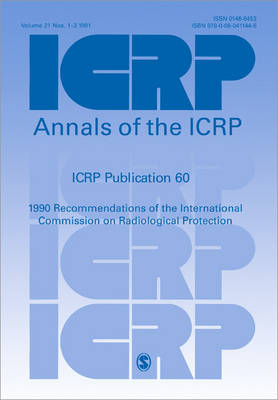 ICRP Publication 60 1990 Recommendations of the International Commission on Radiological Protection by ICRP