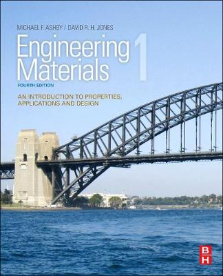 Engineering Materials 1 An Introduction to Properties, Applications and Design by Michael F. Ashby, D. R. H. Jones