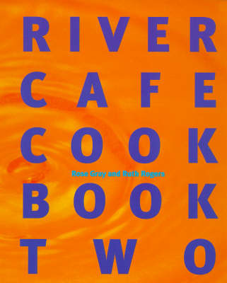 River Cafe Cook Book 2 by Rose Gray, Ruth Rogers
