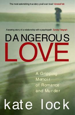 Dangerous Love by Kate Lock