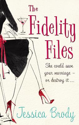 The Fidelity Files by Jessica Brody