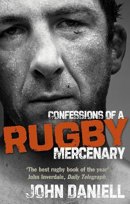 Confessions of a Rugby Mercenary by John Daniell