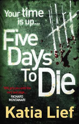 Five Days to Die by Katia Lief