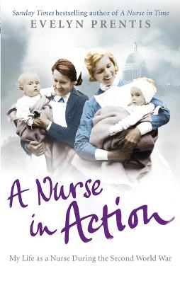 A Nurse in Action by Evelyn Prentis