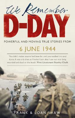 We Remember D-Day by Frank Shaw, Joan Shaw
