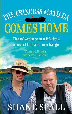The Princess Matilda Comes Home by Shane Spall